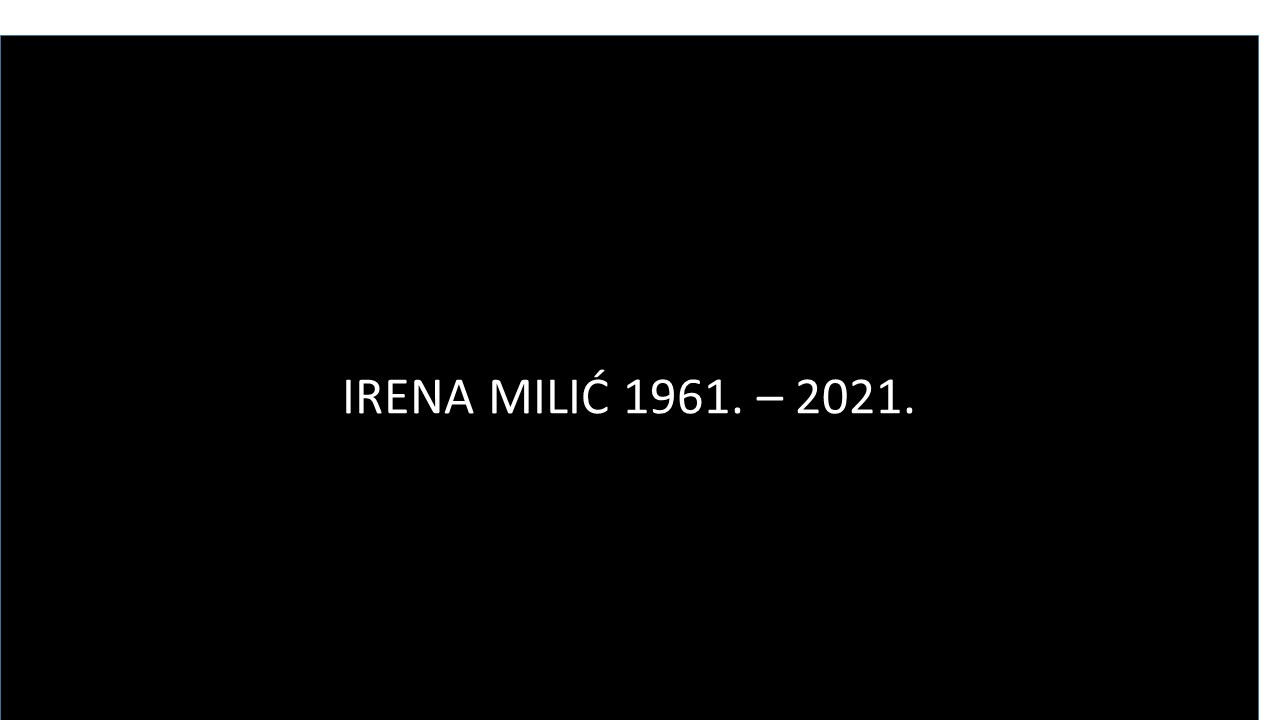 IN MEMORIAM       Dr Irena Milić, neuropsihijatar subspec. psihoterapije